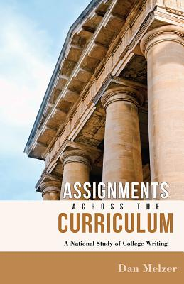 Assignments Across the Curriculum By Melzer, Dan