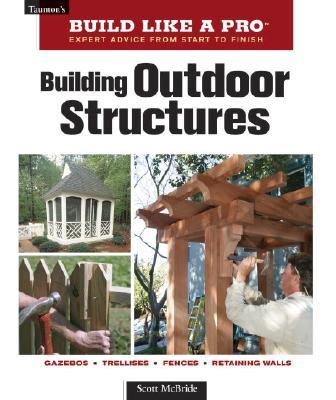 Building Outdoor Structures By McBride, Scott